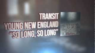 Watch Transit So Long So Long video