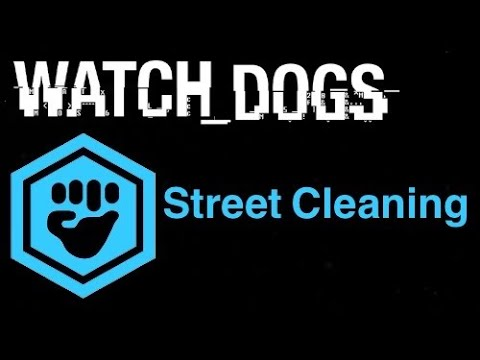 Watch Dogs Gang Hideouts - Street Cleaning