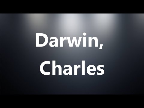 Darwin, Charles - Medical Meaning And Pronunciation