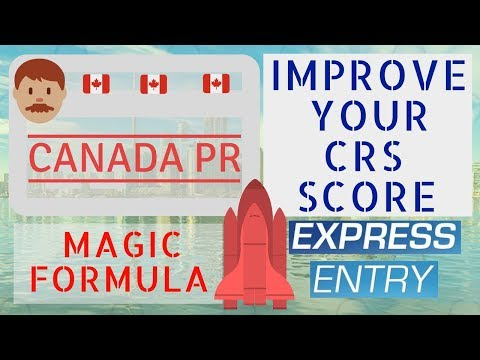 🇨🇦 How To Improve CRS Score (Magic Formula With Proof) | Expess Entry 2018