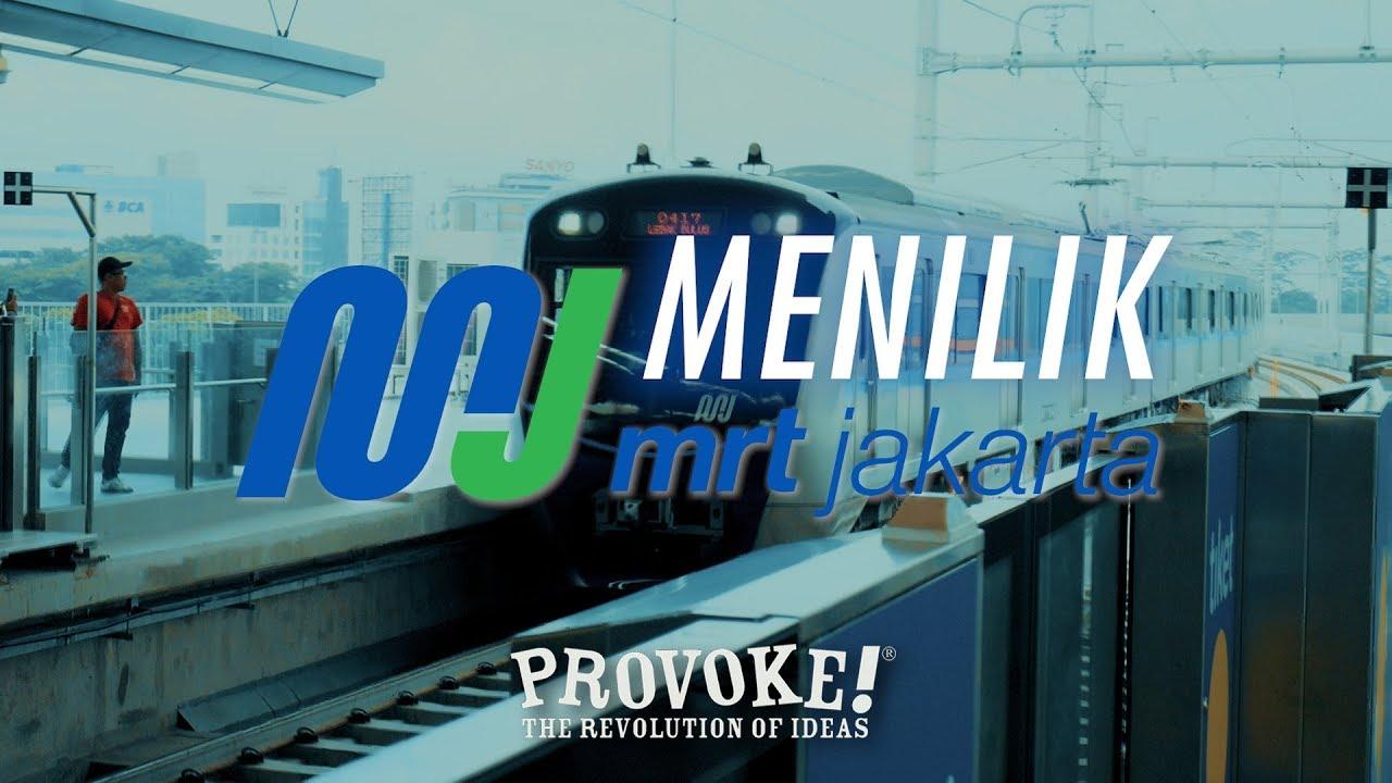 Provoke Menilik Mrt Jakarta Youtube
