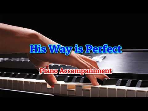 His Way is Perfect- Piano Accompaniment