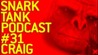 The Snark Tank Podcast: #31 - Craig