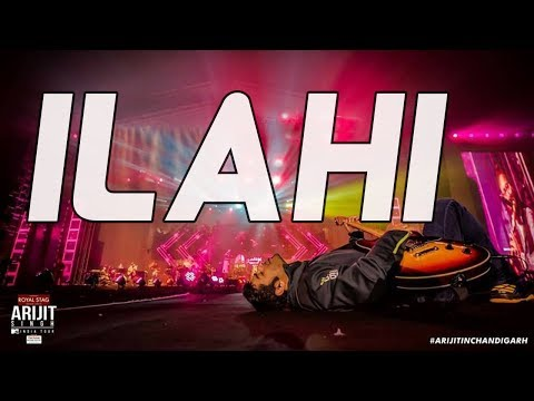 ILAHI - Live | Arijit Singh