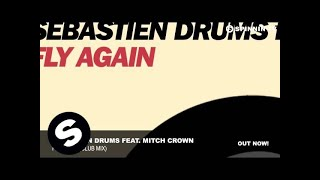 Sebastien Drums feat. Mitch Crown - Fly Again (Club Mix)