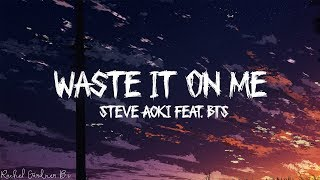 Steve Aoki - Waste It On Me feat. BTS (Lyrics)