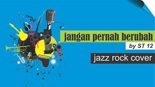 ST12 - Jangan Pernah Berubah | jazz rock cover