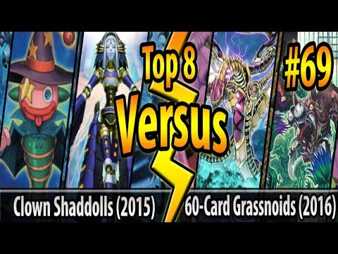 Clown Shaddolls (2015) vs. 60-Card Grassnoids (2016) - Top 8 - Cross-Banlist Cup 2017 - Match #69