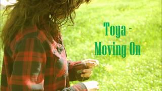 Toya- Moving On