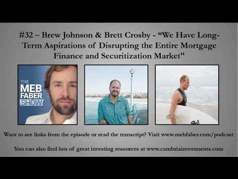 "#32 - Brew Johnson & Brett Crosby - ""We Have Long-Term Aspirations of Disrupting the Entire Mortgage"