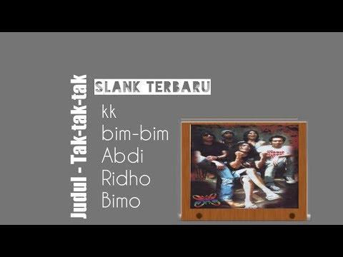 Tak-tak-tak - slank terbaru ( Video lyric )
