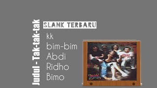 Video Tak-tak-tak - slank terbaru ( Video lyric ) download MP3, 3GP, MP4, WEBM, AVI, FLV Desember 2017