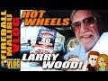 HOT WHEELS LARRY WOOD on the Vlog - FMV218