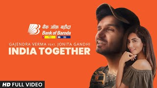 India Together (Gajendra Verma, Jonita Gandhi) Mp3 Song Download