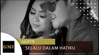 JULIETTE - Selalu Dalam Hatiku | OFFICIAL VIDEO