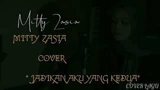 Jadikan Aku Yang Kedua Mitty Zasia Cover