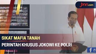 Jokowi kepada Polri: Jangan Lindungi Mafia Tanah