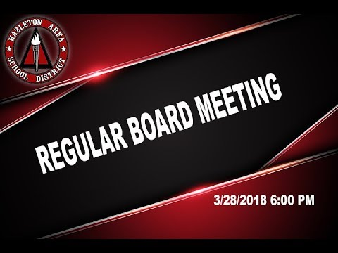 Hazleton Area School District Regular Board Meeting 3/22/18