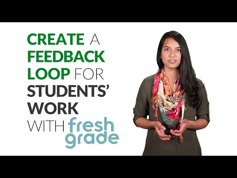 Create a Feedback Loop for Students' Work With FreshGrade