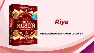 Riya' - Ustadz Khairullah Anwar Luthfi, Lc