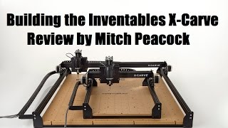 X-carve Review Of Building The Cnc Carver From Inventables