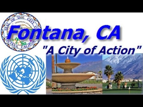 18 MONTHS IN THE MAKING: THE AGENDA 21 TAKEOVER OF FONTANA. YOU NEVER HAVE TO LEAVE YOUR AREA.