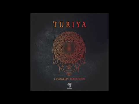LocoWeed & Perception - Turiya (Original Mix)