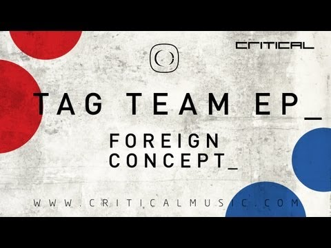 Foreign Concept - Tag Team EP [Critical Music]