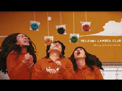 Shrimp Salad Sandwich(Official Video) − Helsinki Lambda Club