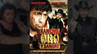 Rancho Oro y Sangre  (2009) | MOOVIMEX powered by Pongalo