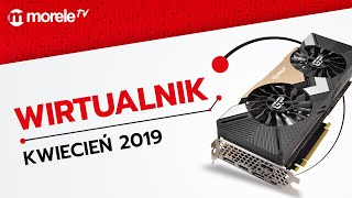 WIRTUALNIK kwiecień 2019 | 6 polecanych zestawów PC