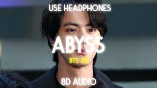 BTS Jin - Abyss (8D AUDIO)🎧