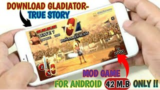 How TO DOWNLOAD GLADIATOR TRUE STORY MOD GAME (Unlimited blood).