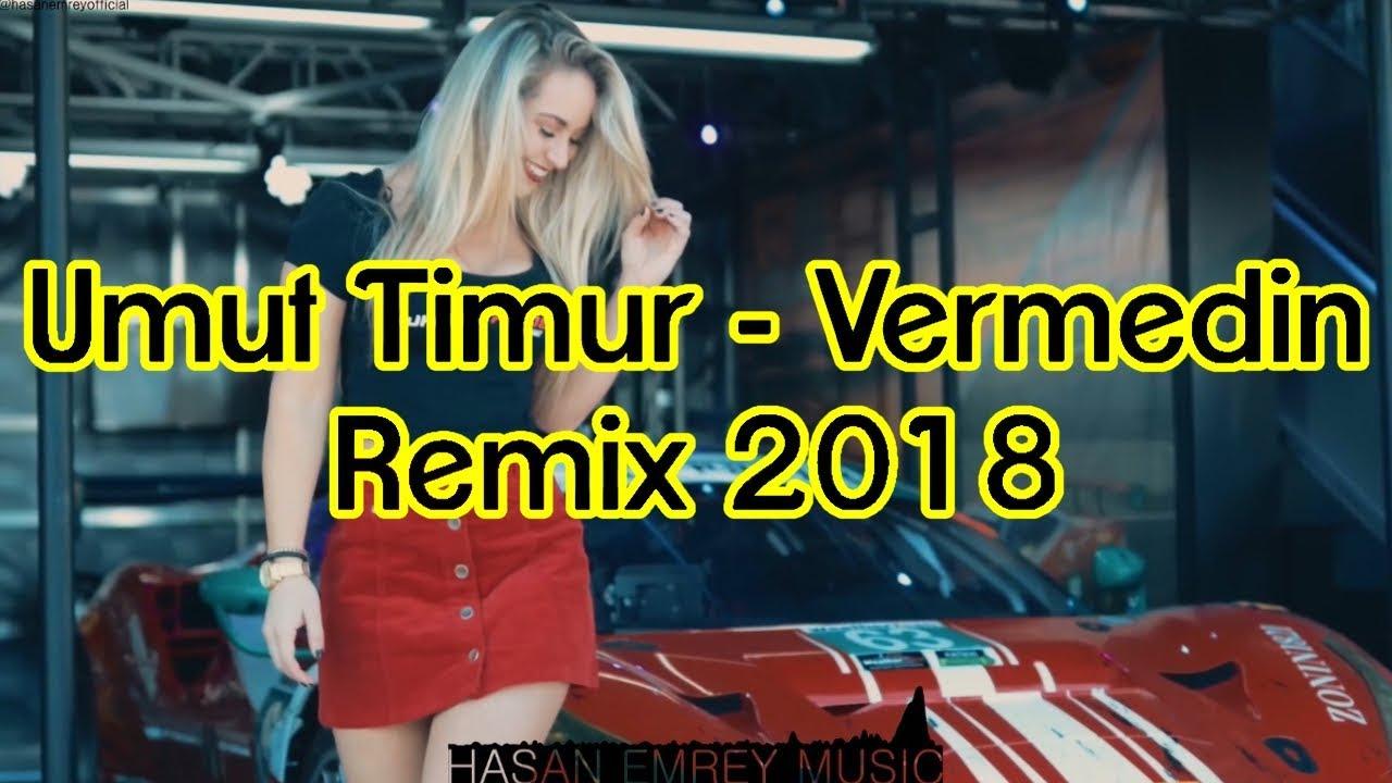 Vermedin Remix 2018 Hasan Emrey Vermedin Youtube