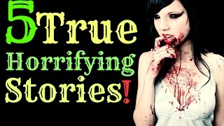 Repeat youtube video 5 True Horrifying Stories