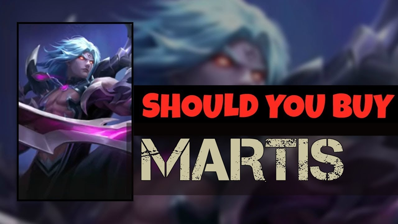 Should You Buy Martis Is Martis Worth Buying In Mobile Legends