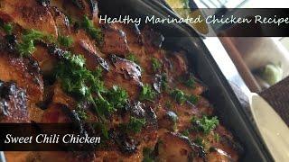 Sweet Chilli Chicken - Marinated Chicken Recipe