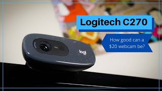 Logitech C270: The Best Budget Webcam for $20?