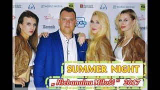 SUMMER NIGHT - NIEBANALNA MIŁOŚĆ //2017// * NOWOŚĆ !!! *