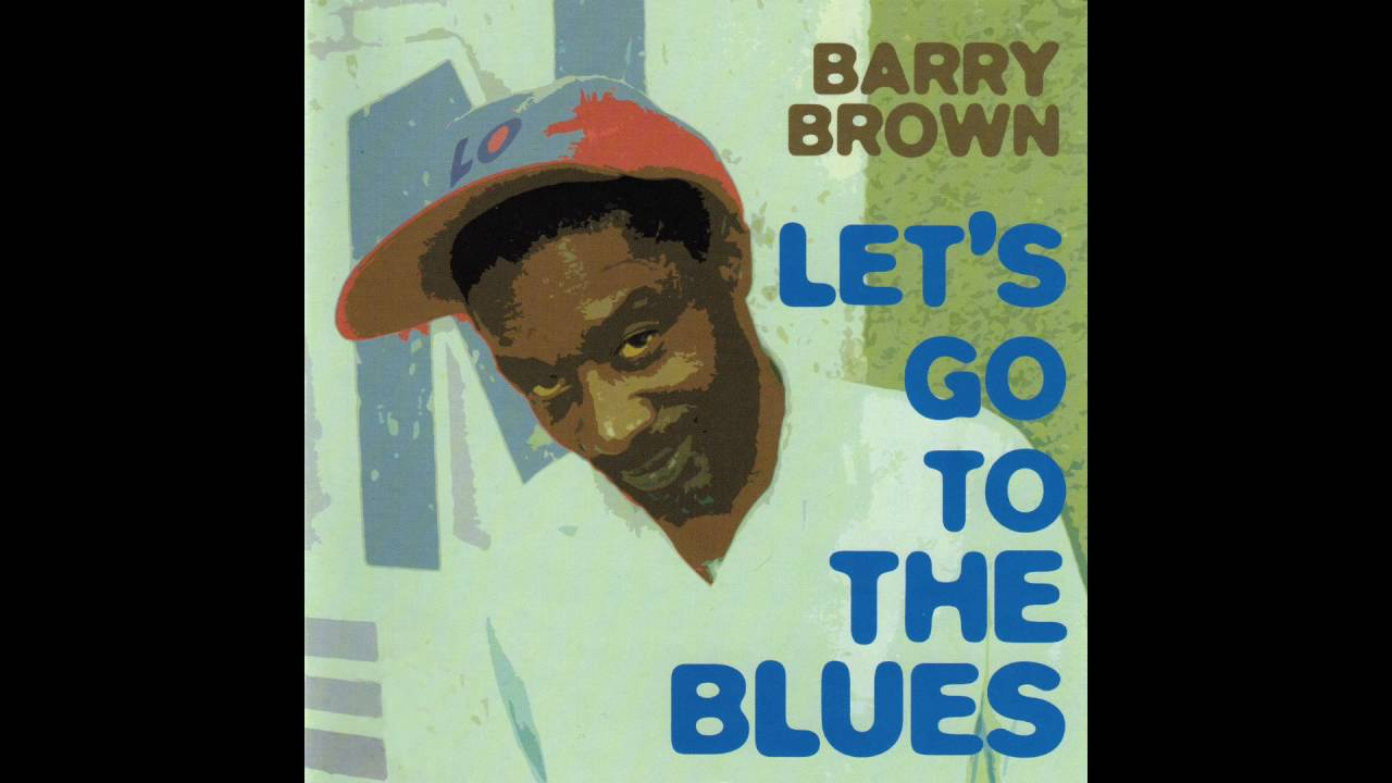 Attractive Barry Brown - Let's Go To The Blues - YouTube QR13