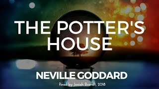 Neville Goddard: The Potter's House Read by Josiah Brandt - [Full Lecture]