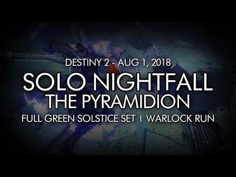 "Solo ""The Pyramidion"" Nightfall w/ Full Green Solstice Armor Set (Warlock) - Aug 1, 2018"