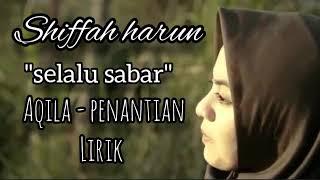"Download Shifah harun ""selalu sabar"" Aqila -penantian LIRIK"