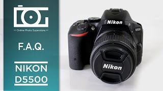 TUTORIAL | NIKON D5500 With AF-S DX NIKKOR 18-55mm f/3.5 - 5.6 G VR II | Most Asked Questions