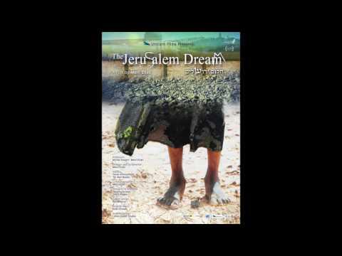 מוזיקה מתוך הסרט ״חלום ירושלים״  Jerusalem Dream
