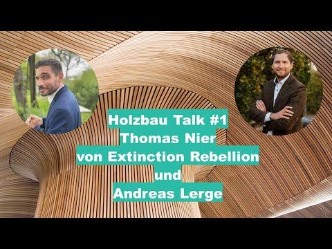 Holzbau Talk #1 Thomas Nier von Extinction Rebellion und Andreas Lerge