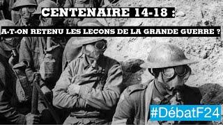 Centenaire de la Grande Guerre : l'Europe unie face à l'histoire - #DébatF24