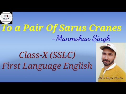 To a  Pair Of Sarus Cranes by Manmohan Singh ,Easy English classes,SSLC board first language English