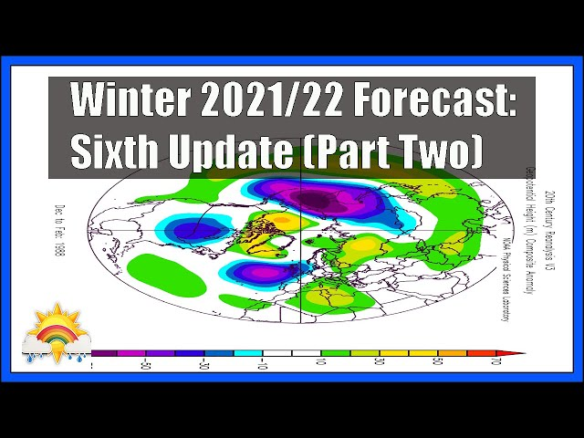 Winter 2021/22 Forecast: Sixth Update (Part Two)