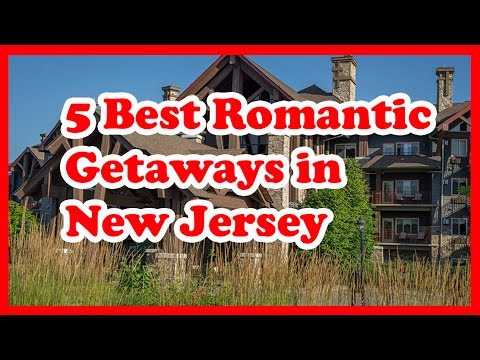 5 Best Romantic Getaways in New Jersey | US Travel Guide